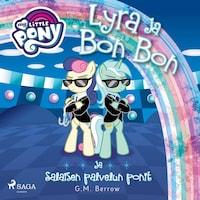 My Little Pony - Lyra ja Bon Bon ja Salaisen palvelun ponit