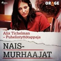 Alix Tichelman – Puhelintyttötappaja