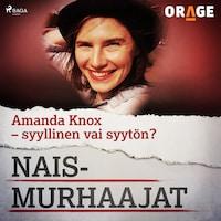 Amanda Knox – syyllinen vai syytön?