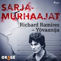 Richard Ramirez – Yövaanija
