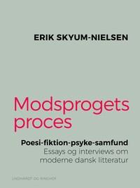 Modsprogets proces. Poesi - fiktion - psyke - samfund. Essays og interviews om moderne dansk litteratur