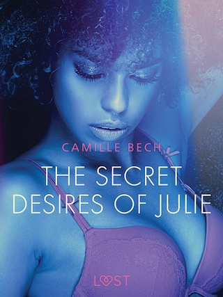 The Secret Desires of Julie - Erotic Short Story