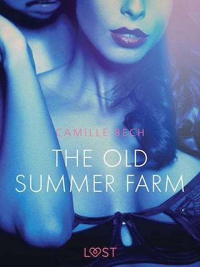 The Old Summer Farm - Erotic Short Story