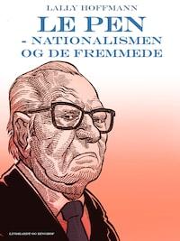 Le Pen - nationalismen og de fremmede