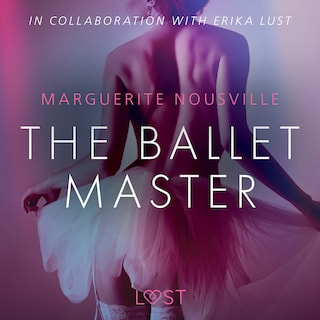 The Ballet Master - Erotic Short Story