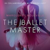 The Ballet Master - Erotic Short Story