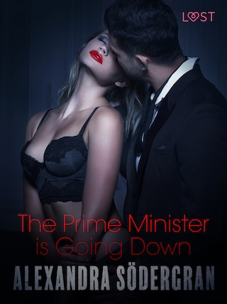 The Prime Minister is Going Down - Erotic Short Story