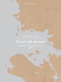 Livet på øerne. Bind 2. Smålandshavet og Nakskov fjord