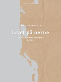 Livet på øerne. Bind 8. Langs Jyllands vestkyst