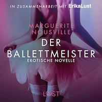 Der Ballettmeister: Erotische Novelle