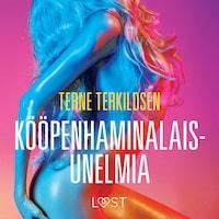 Kööpenhaminalaisunelmia - eroottinen novelli