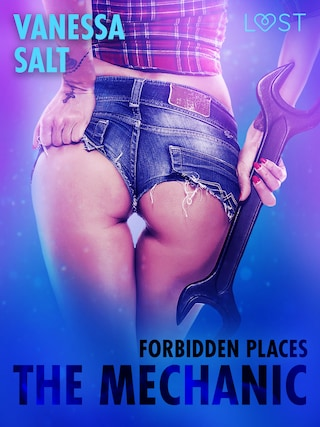 Forbidden Places: The Mechanic