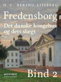 Fredensborg. Det danske kongehus og dets slægt. Bind 2