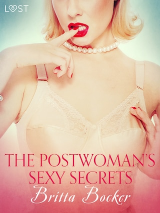 The Postwoman's Sexy Secrets - Erotic Short Story
