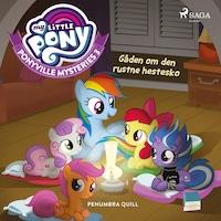 My Little Pony - Ponyville Mysteries 3 - Gåden om den rustne hestesko