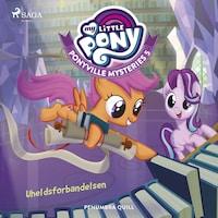 My Little Pony - Ponyville Mysteries 5 - Uheldsforbandelsen