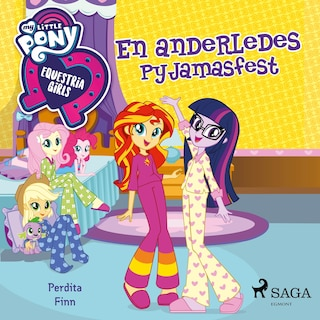 My Little Pony - Equestria Girls - En anderledes pyjamasfest