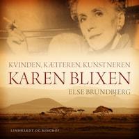 Kvinden, kætteren, kunstneren Karen Blixen