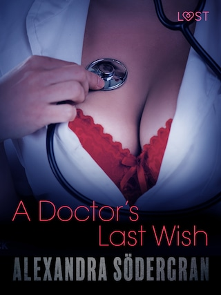 A Doctor's Last Wish - Erotic Short Story
