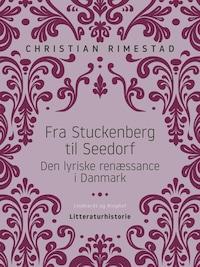 Fra Stuckenberg til Seedorf. Den lyriske renæssance i Danmark