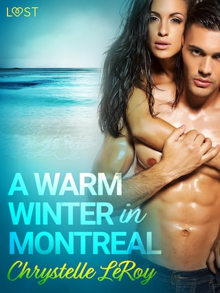 A Warm Winter in Montreal – Erotic Short Story