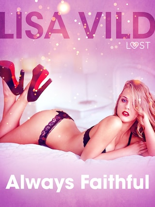 Always Faithful - Erotic Short Story