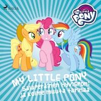 My Little Pony -  Salaperäinen Hyvisponi ja kolme muuta tarinaa