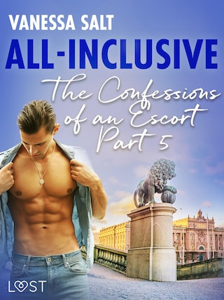 All-Inclusive - The Confessions of an Escort Part 5