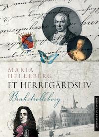 Et herregårdsliv - Brahetrolleborg