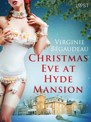 Christmas Eve at Hyde Mansion – Erotic Short Story