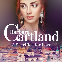 A Sacrifice for Love (Barbara Cartland's Pink Collection 105)