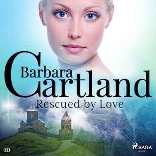 Rescued by Love (Barbara Cartland's Pink Collection 111)