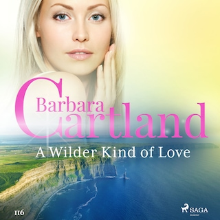 A Wilder Kind of Love (Barbara Cartland's Pink Collection 116)