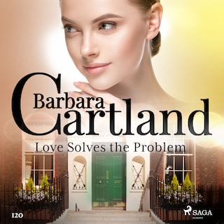 Love Solves the Problem (Barbara Cartland's Pink Collection 120)