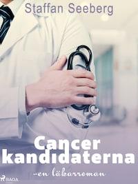 Cancerkandidaterna: en läkarroman