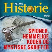 Spioner, hemmelige koder og mystiske skrifter