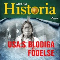 USA:s blodiga födelse