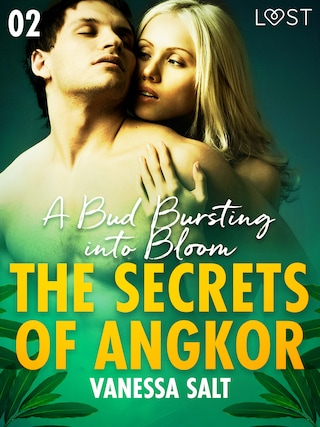 The Secrets of Angkor 2: A Bud Bursting into Bloom - Erotic Short Story