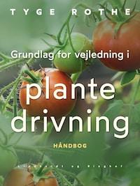 Grundlag for vejledning i plantedrivning