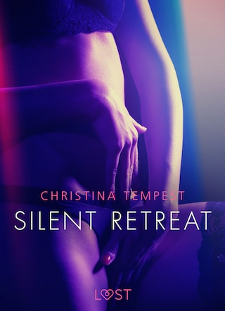 Silent Retreat - Erotic Short Story