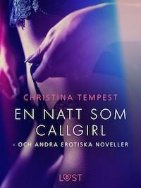 En natt som Callgirl - och andra erotiska noveller