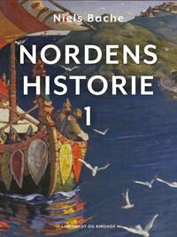 Nordens historie. Bind 1