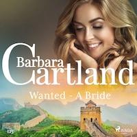 Wanted - A Bride (Barbara Cartland's Pink Collection 125)