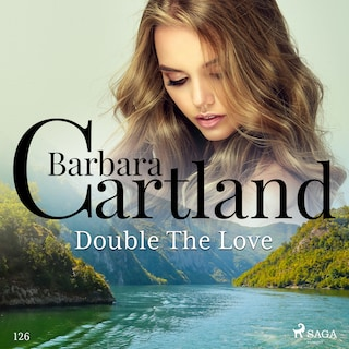 Double The Love (Barbara Cartland's Pink Collection 126)