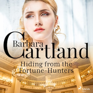 Hiding From the Fortune-Hunters (Barbara Cartland's Pink Collection 127)