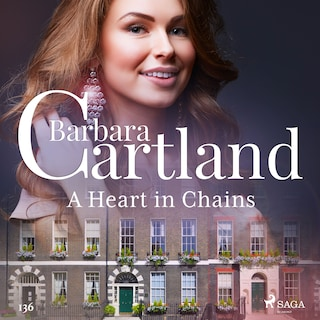 A Heart in Chains (Barbara Cartland's Pink Collection 136)