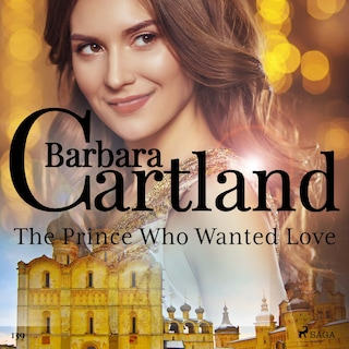 The Prince Who Wanted Love (Barbara Cartland's Pink Collection 139)
