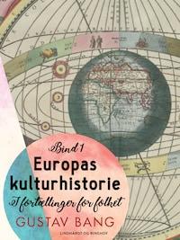 Europas kulturhistorie. Bind 1