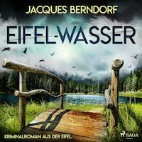 Eifel-Wasser - Kriminalroman aus der Eifel