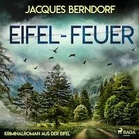Eifel-Feuer - Kriminalroman aus der Eifel